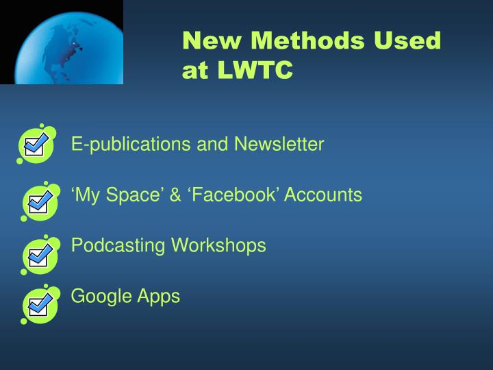 New Methods Used at LWTC