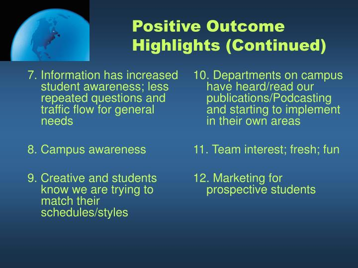 7. Information has increased student awareness; less repeated questions and traffic flow for general needs