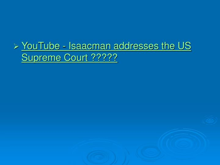YouTube - Isaacman addresses the US Supreme Court ?????