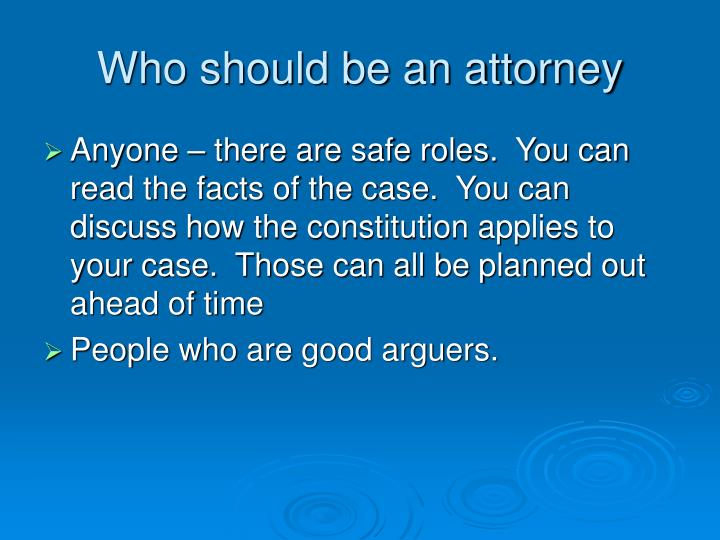 Who should be an attorney