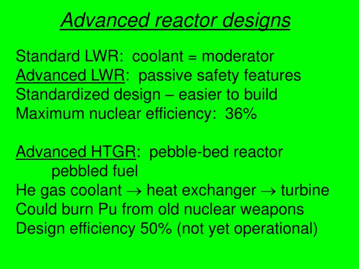 Advanced reactor designs