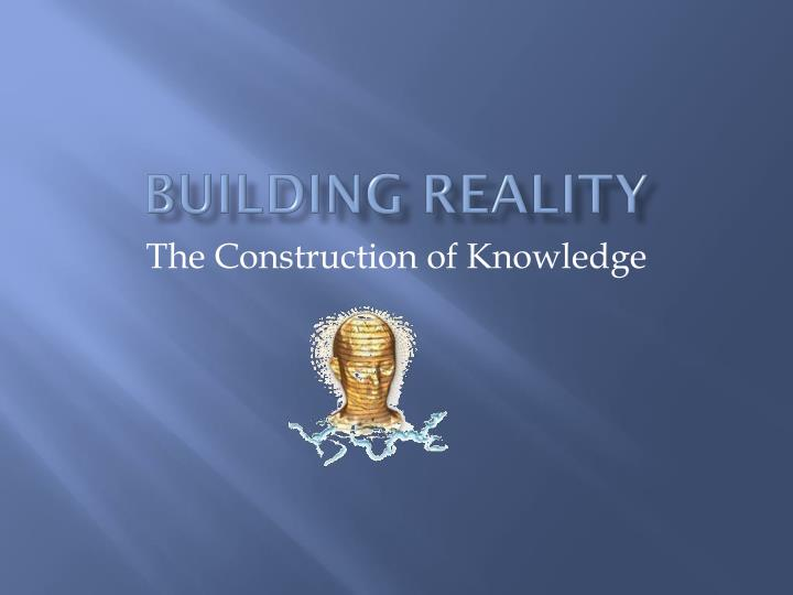 Building Reality