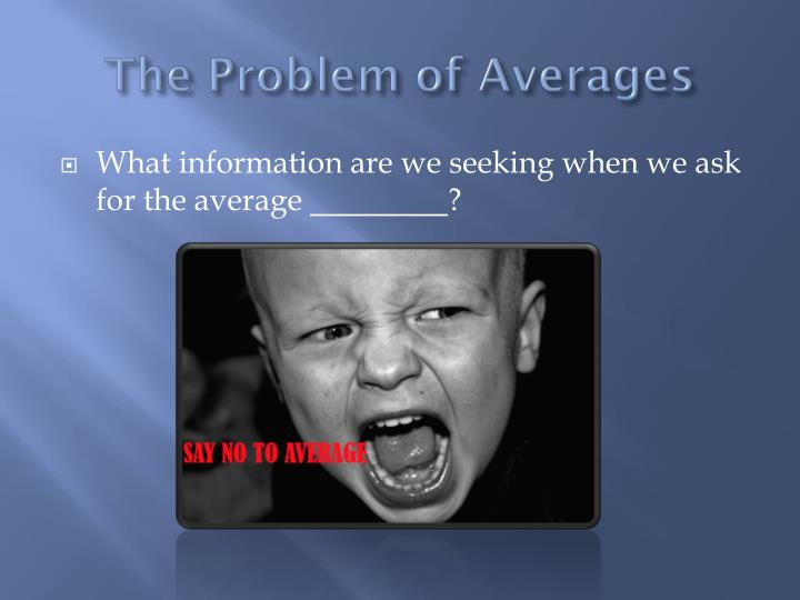 The Problem of Averages