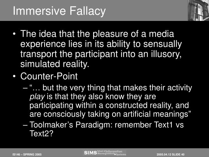 Immersive Fallacy