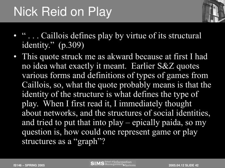 Nick Reid on Play
