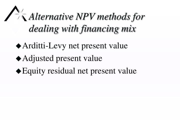 Alternative NPV methods for dealing with financing mix