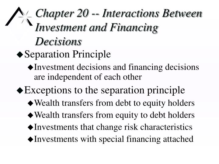 Chapter 20 interactions between investment and financing decisions