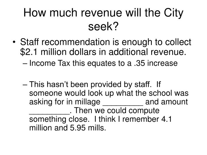 How much revenue will the City seek?