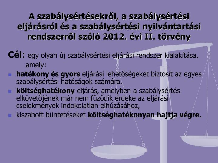 A szabálysértésekről, a szabálysértési eljárásról és a szabálysértési nyilvántartási rendszerről szóló 2012. évi II. törvény
