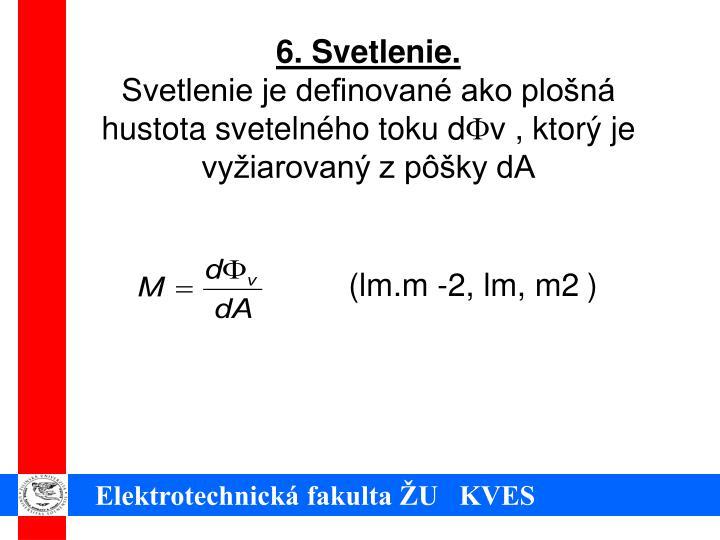 6. Svetlenie.