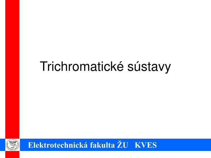 Trichromatické sústavy