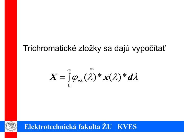 Trichromatické zložky sa dajú vypočítať