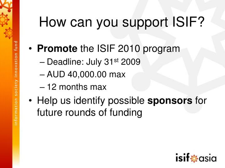 How can you support ISIF?