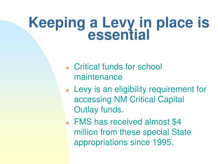 Keeping a Levy in place is essential