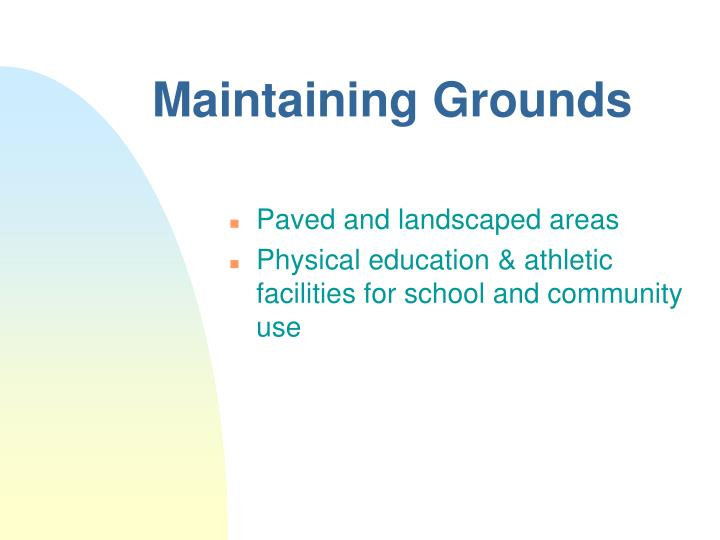 Maintaining Grounds