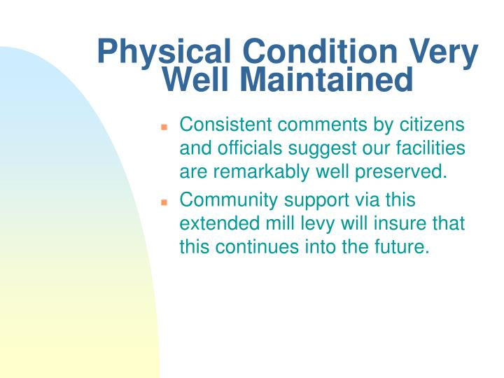 Physical Condition Very Well Maintained