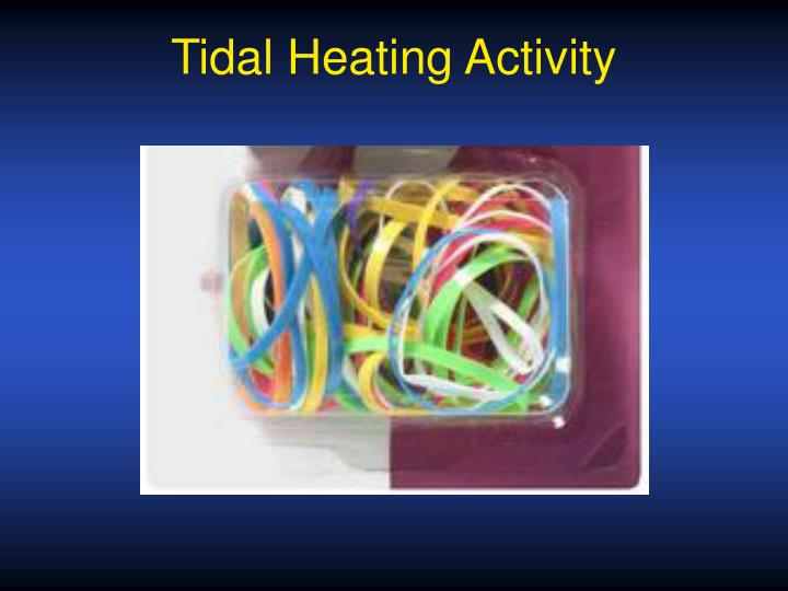 Tidal Heating Activity