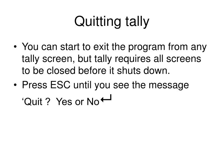 Quitting tally