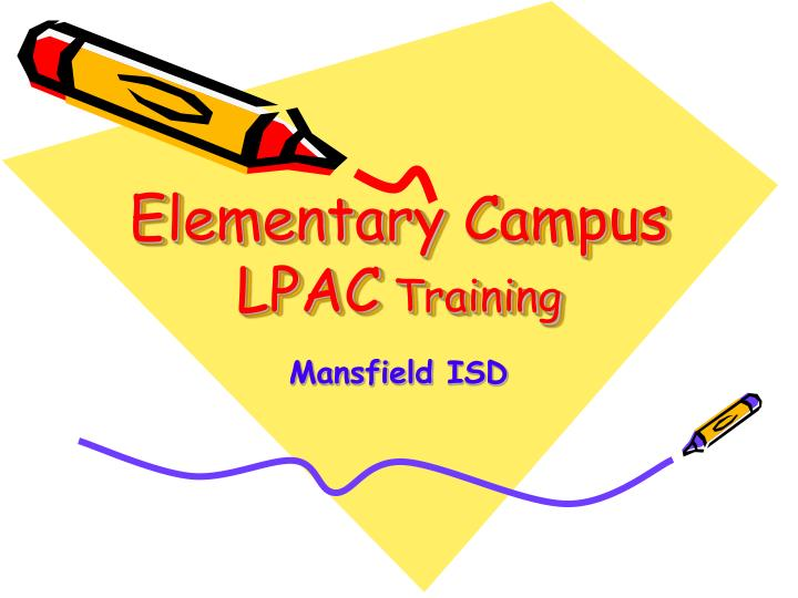 Elementary campus lpac training