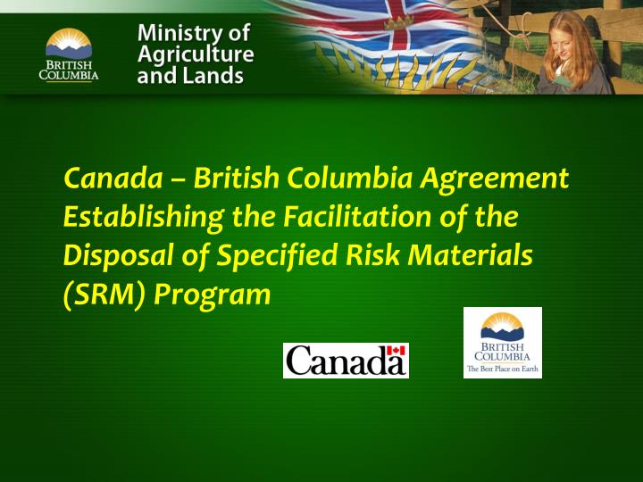 Canada – British Columbia Agreement Establishing the Facilitation of the Disposal of Specified Risk Materials (SRM) Program