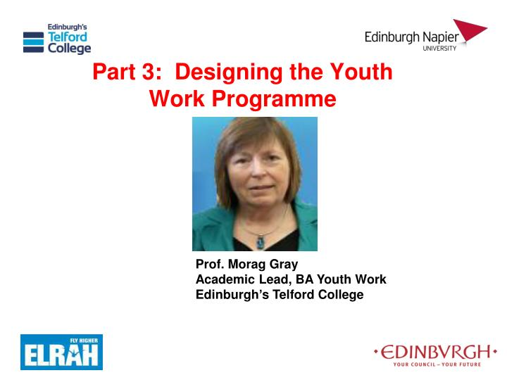 Part 3:  Designing the Youth Work Programme