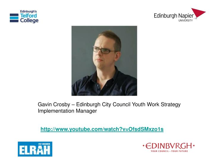 Gavin Crosby – Edinburgh City Council Youth Work Strategy Implementation Manager