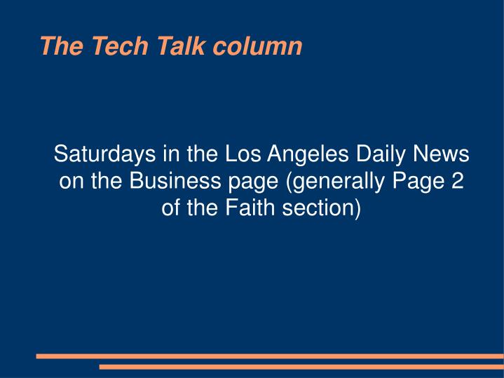 Saturdays in the Los Angeles Daily News on the Business page (generally Page 2 of the Faith section)