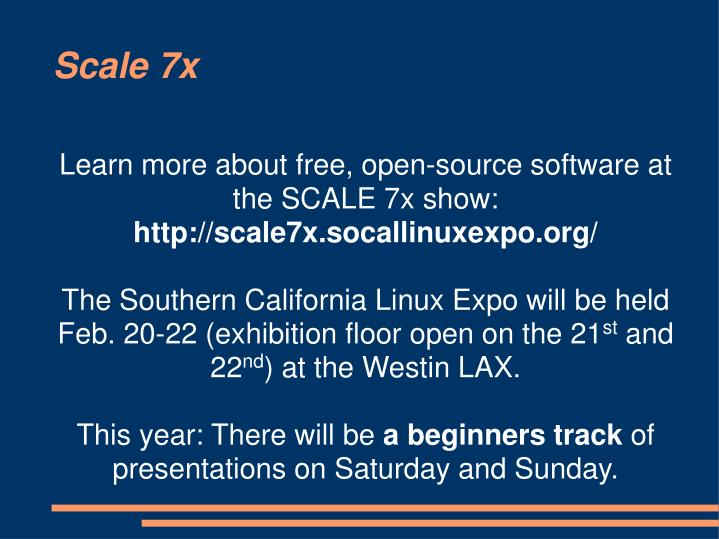Learn more about free, open-source software at the SCALE 7x show: