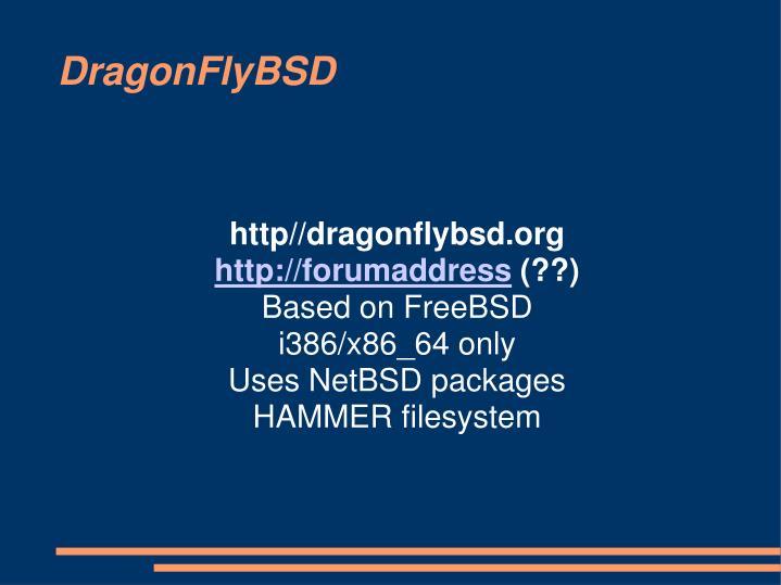 http//dragonflybsd.org