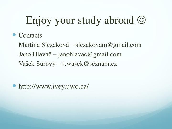 Enjoy your study abroad