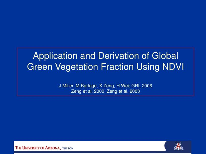 Application and Derivation of Global Green Vegetation Fraction Using NDVI