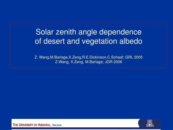 Solar zenith angle dependence