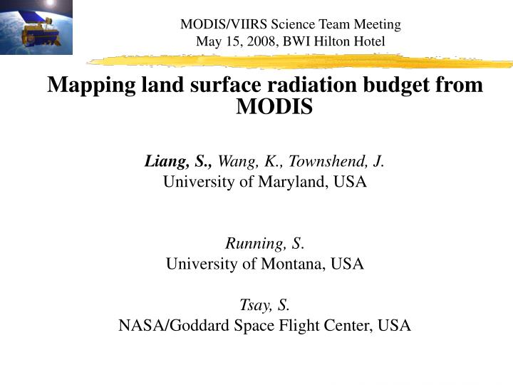 Modis viirs science team meeting may 15 2008 bwi hilton hotel