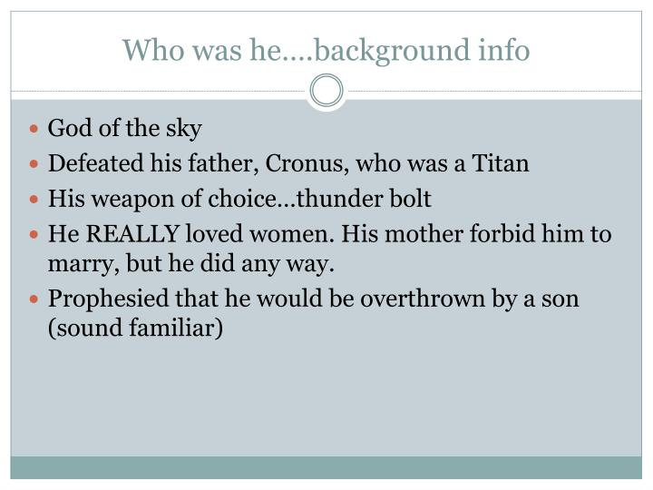 Who was he….background info