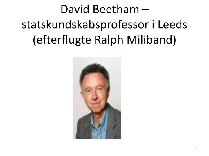 David Beetham – statskundskabsprofessor i Leeds (efterflugte Ralph Miliband)