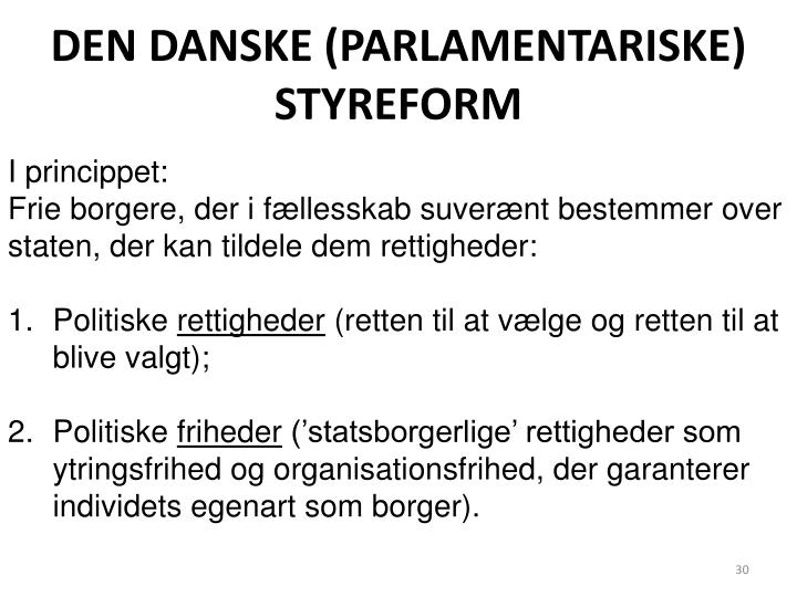 DEN DANSKE (PARLAMENTARISKE) STYREFORM