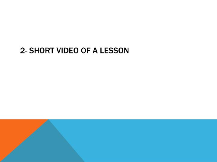 2- Short video of a lesson