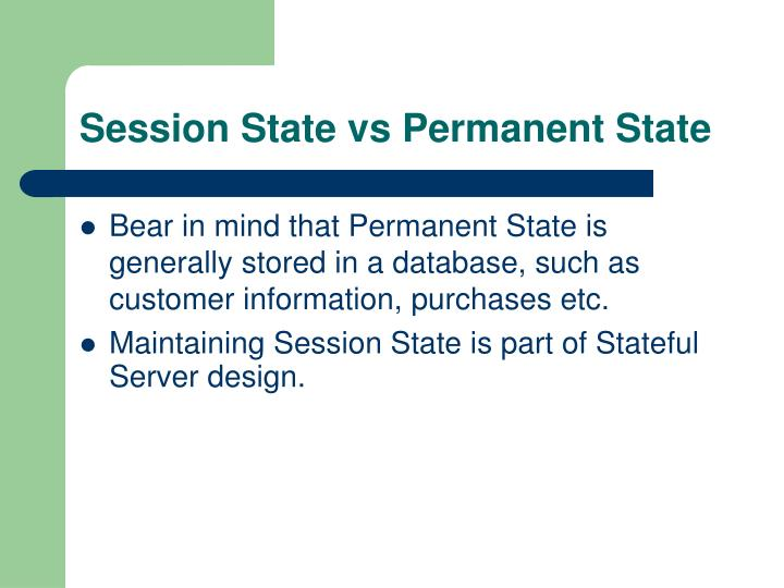 Session State vs Permanent State