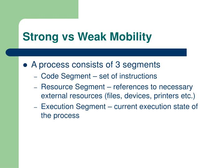 Strong vs Weak Mobility