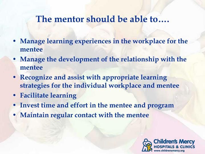The mentor should be able to….