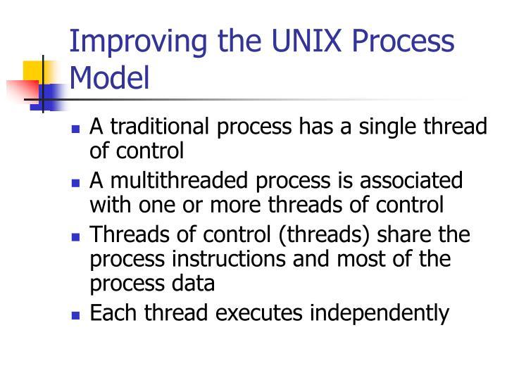 Improving the UNIX Process Model