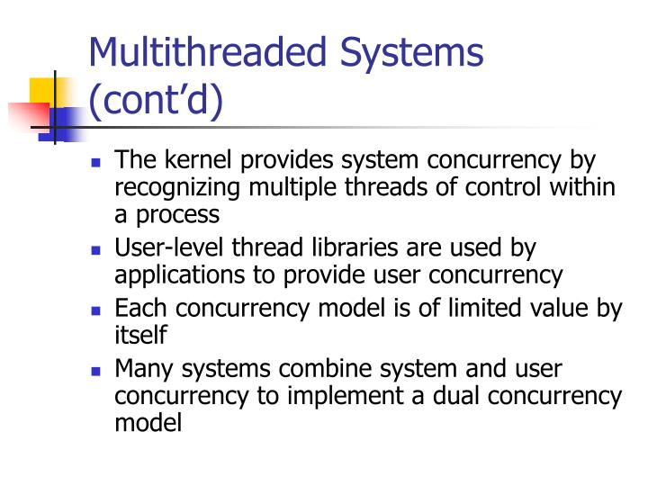 Multithreaded Systems (cont'd)