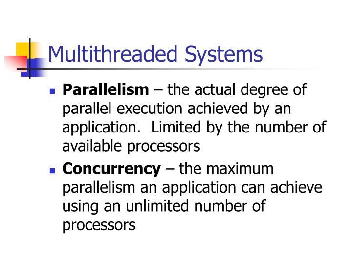 Multithreaded Systems