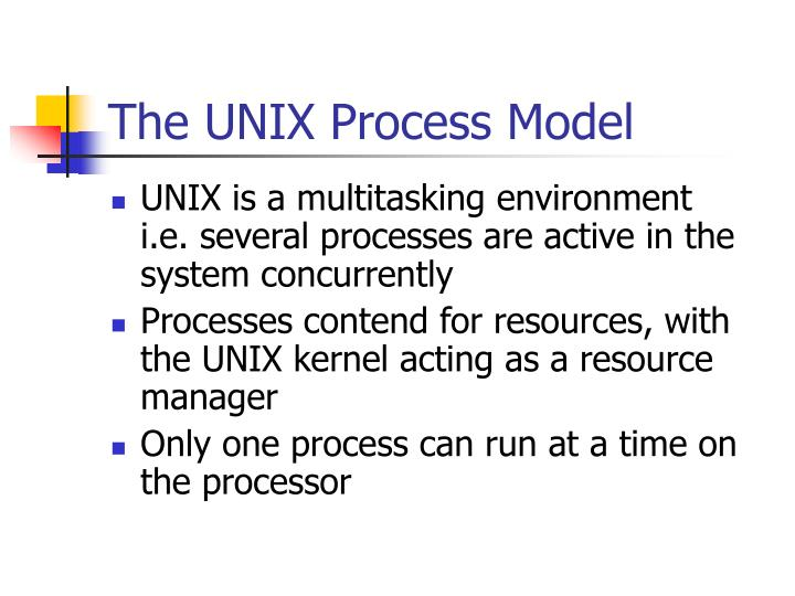 The UNIX Process Model