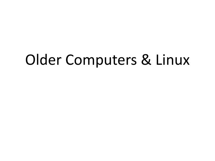 older computers linux