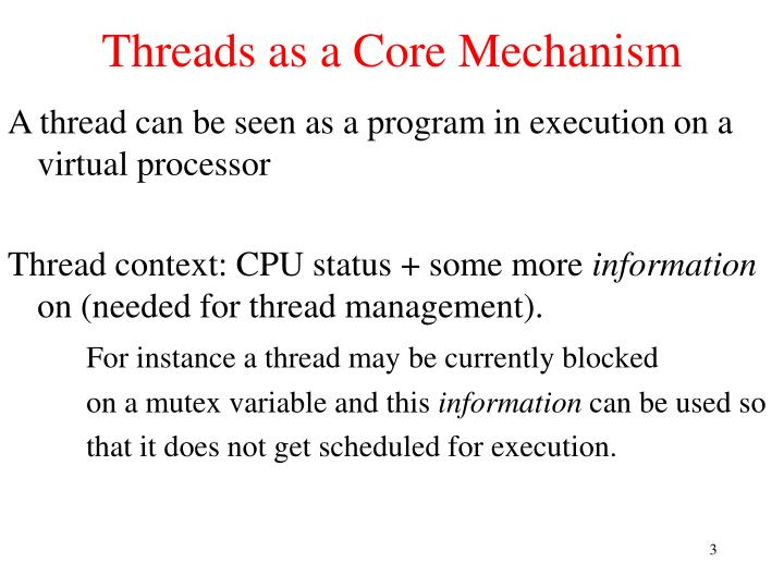 Threads as a core mechanism