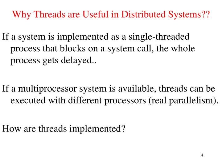 Why Threads are Useful in Distributed Systems??