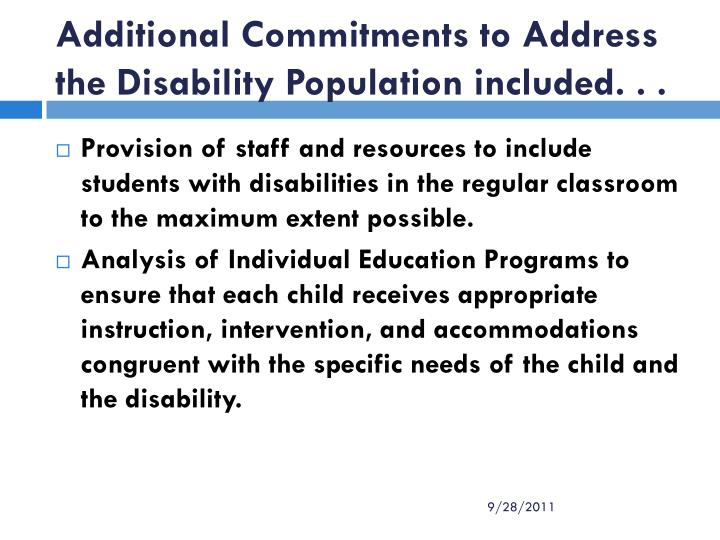 Additional Commitments to Address the Disability Population included. . .
