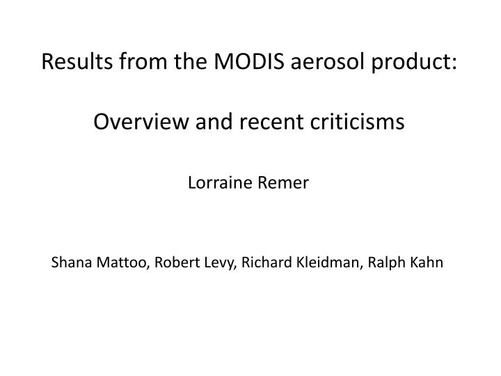 Results from the MODIS aerosol product: