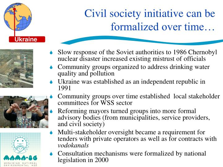 Civil society initiative can be formalized over time…